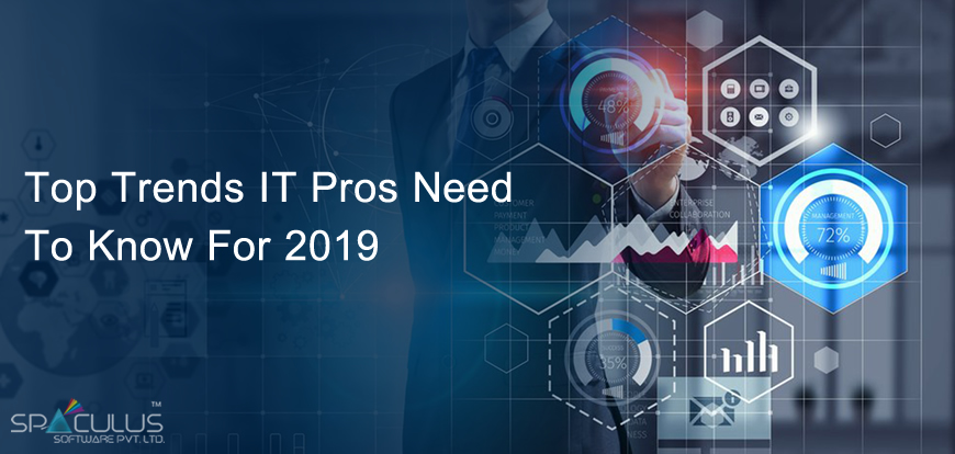 Top trends IT pros need to know in 2019
