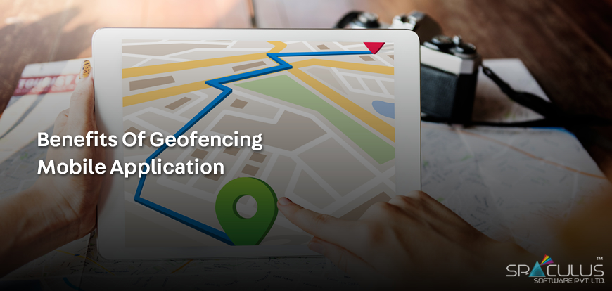 Benefits Of Geofencing Mobile Application