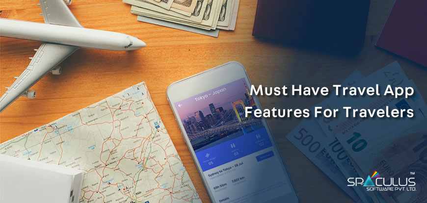 Must Have Travel App Features For Travelers