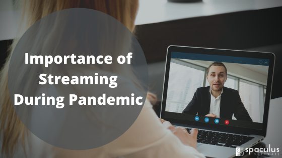 Importance of Streaming During Pandemic